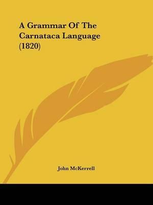 A Grammar Of The Carnataca Language (1820) by John McKerrell image