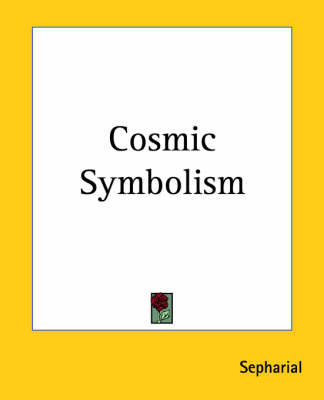 "Cosmic Symbolism by ""Sepharial"""