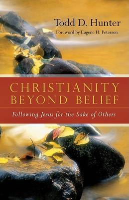 The Christianity Beyond Belief: Building Partnerships Between Existing and Emerging Christian Leaders by Todd D Hunter