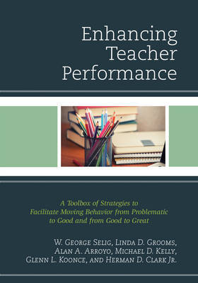 Enhancing Teacher Performance by W George Selig