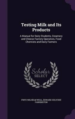 Testing Milk and Its Products by Fritz Wilhelm Woll image
