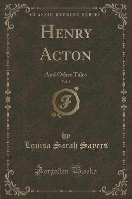 Henry Acton, Vol. 1 by Louisa Sarah Sayers