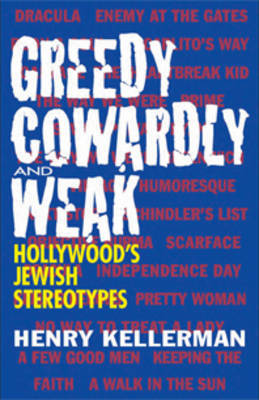 Greedy, Cowardly, And Weak by Henry Kellerman image