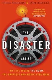 The Disaster Artist by Greg Sestero