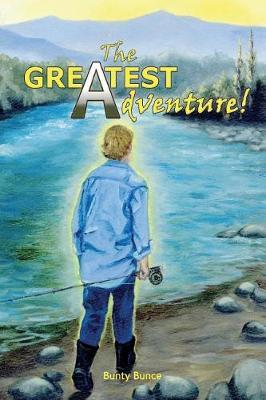 The Greatest Adventure! by Bunty Bunce