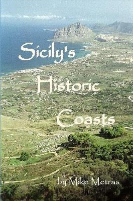 Sicily's Historic Coasts by Mike Metras