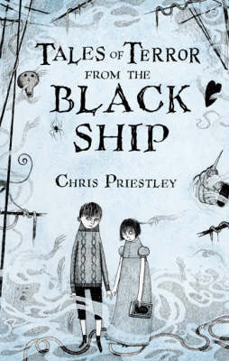 Tales of Terror from the Black Ship by Chris Priestley image
