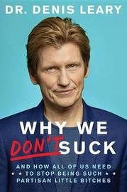 Why We Don't Suck by Denis Leary image