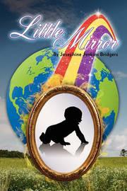 Little Mirror by Josephine Jenkins-Bridgers