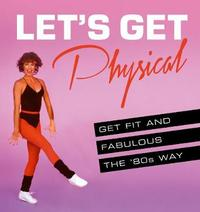 Let's Get Physical by Ashley Davies image