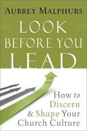 Look Before You Lead by Aubrey Malphurs