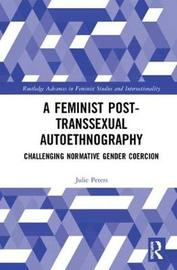 A Feminist Post-transsexual Autoethnography by Julie Elizabeth Peters image