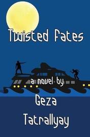 Twisted Fates by Geza Tatrallyay