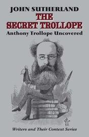 The Secret Trollope by John Sutherland image