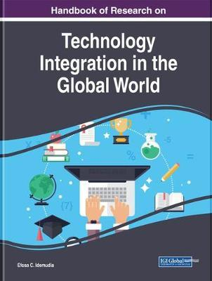 Handbook of Research on Technology Integration in the Global World image