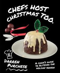 Chefs Host Christmas Too by Darren Purchese image