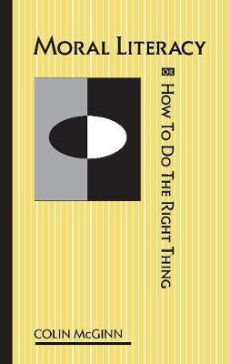 Moral Literacy by Colin McGinn