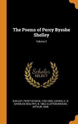 The Poems of Percy Bysshe Shelley; Volume 2 by Percy Bysshe Shelley