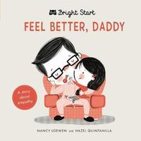 Feel Better Daddy by Nancy Loewen