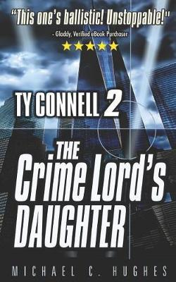 The Crime Lord's Daughter by Michael C Hughes image