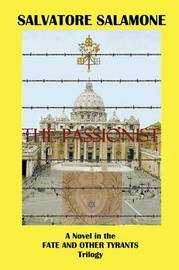 The Passionist: A Novel in the Fate and Other Tyrants Trilogy by Salvatore Salamone