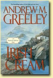 Irish Cream by Andrew M Greeley image