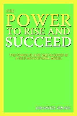 The Power to Rise and Succeed by Emanuel Israel image