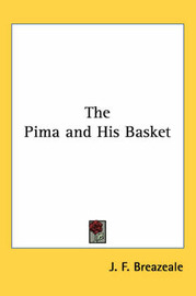 The Pima and His Basket by J. F. Breazeale image