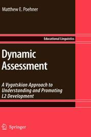 Dynamic Assessment by Matthew E Poehner
