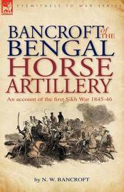 Bancroft of the Bengal Horse Artillery by N.W. Bancroft image