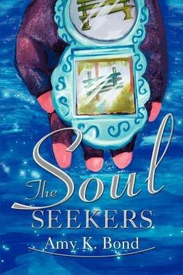 The Soul Seekers by Amy K. Bond image