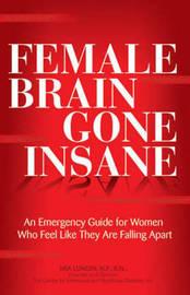 The Female Brain Gone Insane by Mia Lundin image