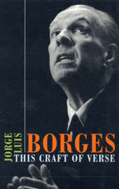 This Craft of Verse by Jorge Luis Borges