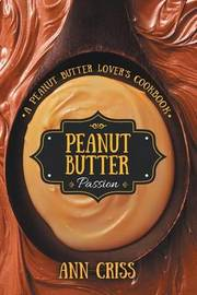 Peanut Butter Passion by Ann Criss