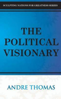The Political Visionary by Andre Thomas
