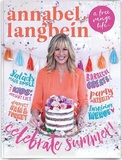 Annabel Langbein A Free Range Life: Celebrate Summer by Annabel Langbein