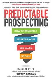 Predictable Prospecting: How to Radically Increase Your B2B Sales Pipeline by Marylou Tyler