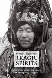 Tragic Spirits by Manduhai Buyandelger