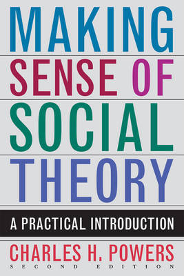 Making Sense of Social Theory by Charles H. Powers image