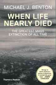 When Life Nearly Died by Michael J. Benton