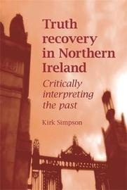 Truth Recovery in Northern Ireland by Kirk Simpson image