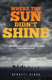 Where the Sun Didn't Shine by Bennett Hinds image