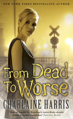 From Dead to Worse : Sookie Stackhouse #8 (True Blood) by Charlaine Harris