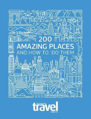 200 Amazing Places by Sunday Times Travel Magazine