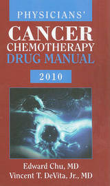 Physicians' Cancer Chemotherapy Drug Manual 2010 by Edward Chu image