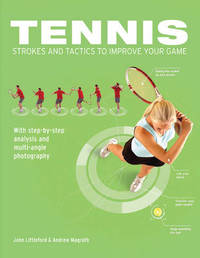 Tennis Strokes and Tactics to Improve Your Game by John Littleford image