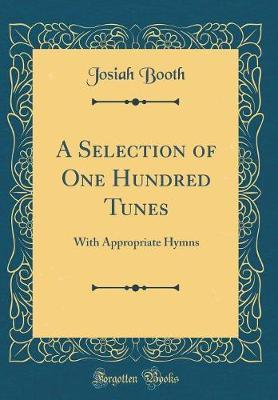 A Selection of One Hundred Tunes by Josiah Booth