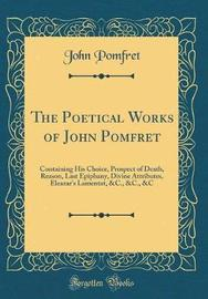 The Poetical Works of John Pomfret by John Pomfret image