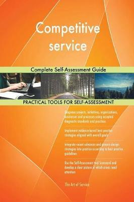 Competitive service Complete Self-Assessment Guide by Gerardus Blokdyk