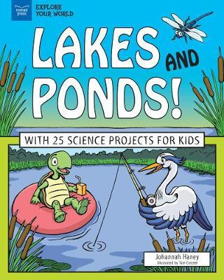 Lakes and Ponds! by Johannah Haney